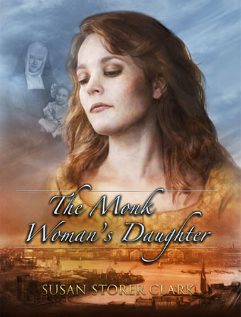 the monk woman's daughter by susan storer clark